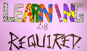 Learning is Required.